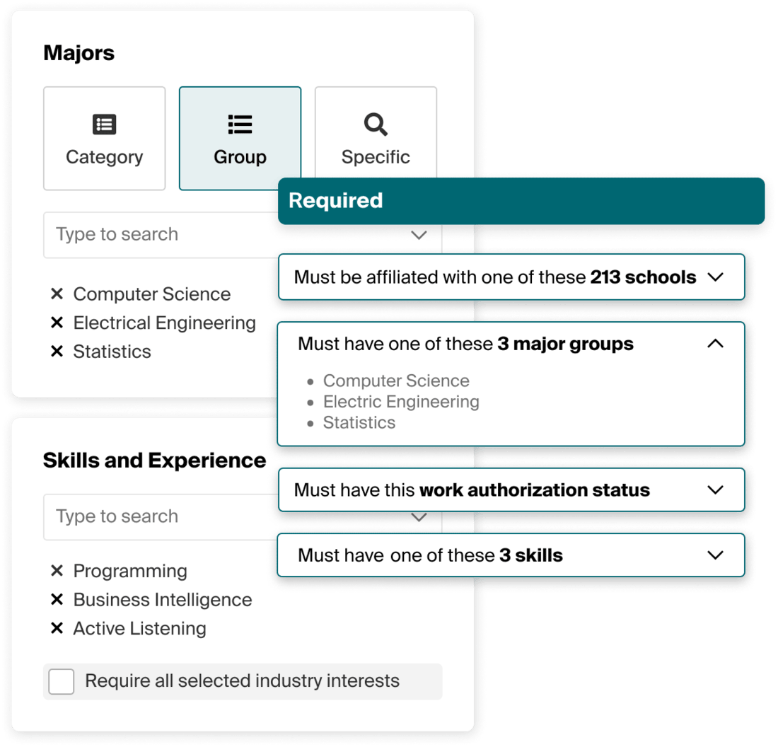 Dynamic search criteria on Handshake helps you narrow down the candidate pool to students with specific majors, like computer science or engineering, and skills and experience, like programming and business intelligence.